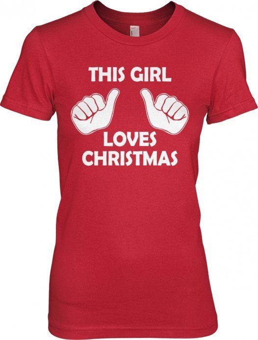 this girl loves christmas t shirt Funny Christmas T Shirts for Extra Happy Holidays