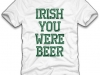 thumbs irish you were beer t shirt Funny St. Patricks Day T shirts