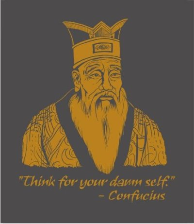 confucius-think-for-your-damn-self-t-shirt