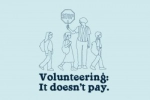volunteering doesnt pay 300x200 Busted Tees: Funny t shirts Top 20