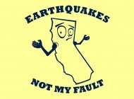 Earthquakes Not My Fault TeeShirt