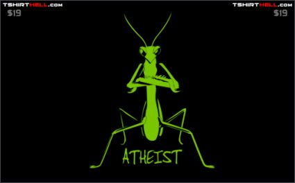 athiest non praying mantis tshirt Torso Pants: Very Nice!