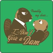 frankly my dear i dont give a dam tshirt Beaver Gone With The Wind Frankly, My Dear...I Dont Give a Dam T Shirt