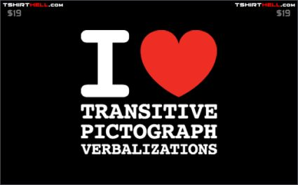 i heart love transitive pictograph verbalizations tshirt Torso Pants: Very Nice!
