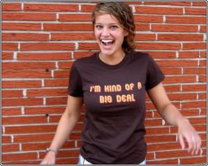 I'm kind of a big deal tshirt as worn by Alice Fraasa