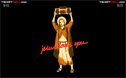 jesus loves you tshirt Torso Pants: Very Nice!