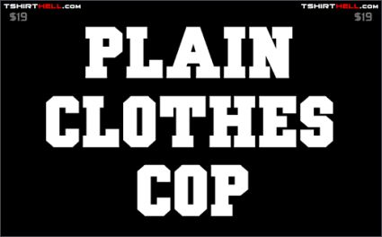 plain clothes cop tshirt Torso Pants: Very Nice!