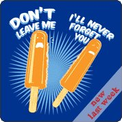 dont leave me ill never forget you tshirt Popcicle Break Up: Dont Leave Me Ill Never Forget You T Shirt
