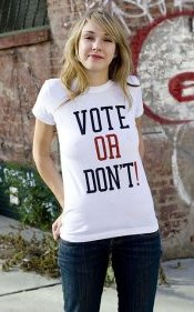 vote or dont tshirt Vote or Dont T Shirt
