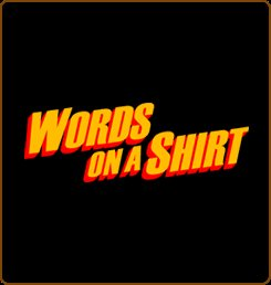 words on a shirt tshirt Words on a Shirt T Shirt