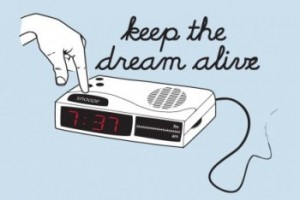 keep the dream alive tshirt 300x200 Radio Alarm Clock Keep the Dream Alive T shirt