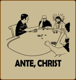 ante christ poker tshirt Top  11 Funny Jesus Tshirts