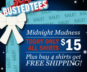 busted tees midnight madness sale Busted Tees: Midnight Sale   All Shirts $15