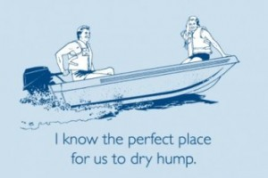 dry hump 300x200 I Know the Perfect Place For Us to Dry Hump T Shirt