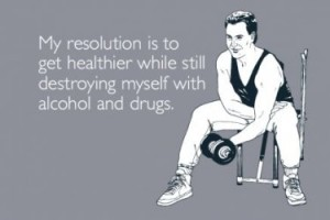 resolution healthier alcohol drugs tshirt 300x200 Resolution: Get Healthier While Still Destroying Self With Alcohol & Drugs