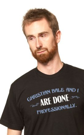 christian bale and i are done professionally tshirt Christian Bale and I Are Done Professionally Tshirt