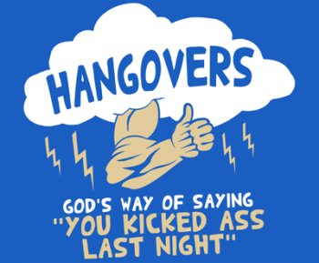 hangovers-gods-way-of-saying-you-kicked-ass-last-night-tshirt