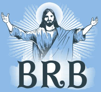 BRB tshirt jesus a comin back Best Funny Jesus Tshirts