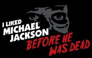 i liked michael jackson before he was dead shirt I Liked Michael Jackson Before He Was Dead Shirt