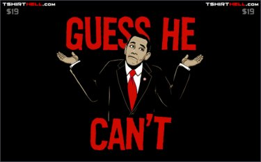 guess he cant tee shirt Guess He Cant Obama Tee Shirt
