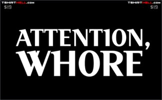 attention-whore-t-shirt