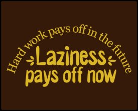 hard work pays off in the future laziness pays off now tshirt Hard Work Pays Off in the Future   Laziness Pays Off Now Tshirt