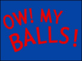 ow my balls tee Idiocracy Ow My Balls T Shirt