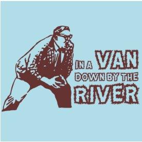 in a van down by the river tshirt SNL In a Van Down By the River T Shirt