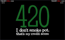 420 i dont smoke pot thats my credit score t shirt 420 – I Dont Smoke Pot Thats My Credit Score Tshirt