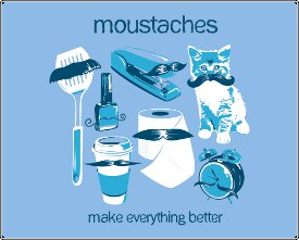 moustaches make everything better tshirt Moustaches Make Everything Better Tshirt