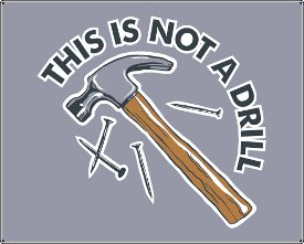 this is not a drill hammer and nails tshirt Hammer and Nails This is Not a Drill Tshirt