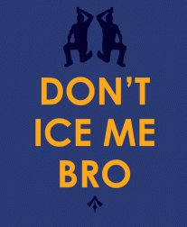 dont ice me bro tshirt Dont Ice Me Bro Tshirt
