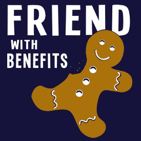 friend with benefits ginger bread man tshirt Friend with Benefits Ginger Bread Man Tshirt