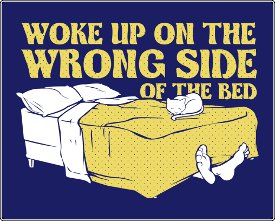 woke up on the wrong side of the bed tshirt Woke Up on the Wrong Side of the Bed T shirt