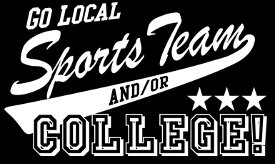 go local sports team and or college t shirt Go Local Sports Team and/or College T Shirt