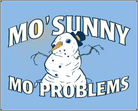 mo sunny mo problems tshirt Mo Sunny Mo Problems Snowman Tshirt