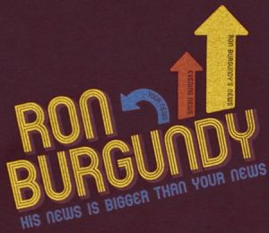 ron burgundy his news is bigger than your news Best Anchorman T Shirts