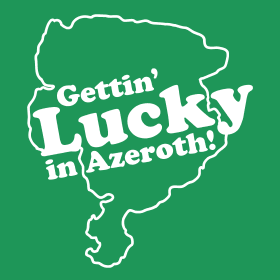 gettin lucky in azeroth t shirt1 Shop Review: Homebrewed Tees Out of the Tap Strong
