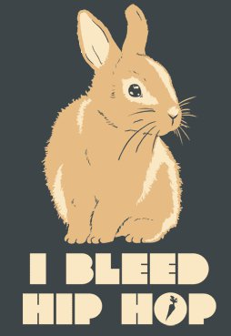 i bleed hip hop bunny t shirt Star Wars, Hip Hop, and Breaking Bad Top the Tshirt Groove Charts This Week