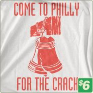 Come To Philly For The Crack T SHIRT Shop Review: 6 Dollar Shirts