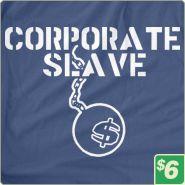 Corporate Slave T SHIRT Shop Review: 6 Dollar Shirts
