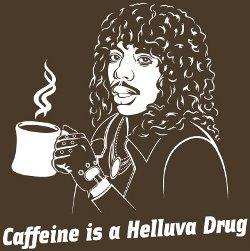 caffeine is a helluva drug t shirt Rick James Caffeine is a Helluva Drug T Shirt