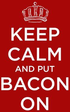 keep calm and put bacon on t shirt Keep Calm and Put Bacon On T Shirt