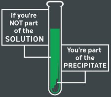 if youre not part of the solution youre part of the precipitate t shirt If Youre Not Part of the Solution, Youre Part of the Precipitate T Shirt