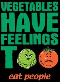 vegetables have feelings too eat people t shirt Vegetables Have Feelings Too Eat People T Shirt