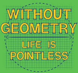 without geometry life is pointless t shirt Without Geometry Life Is Pointless T Shirt