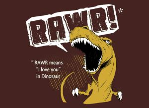 RAWR means i love you in dinosaur t shirt Funny Dinosaur T Shirts Bring Fear and Laughter