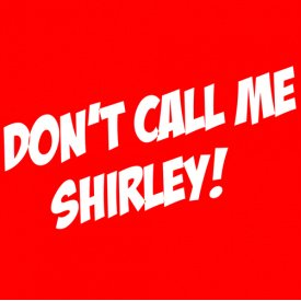 airplane dont call me shirley t shirt Airplane Dont Call Me Shirley T Shirt