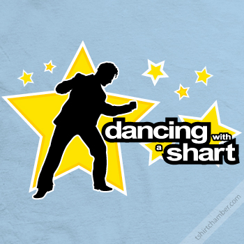 dancing with a shart Enter the T Shirt Chamber