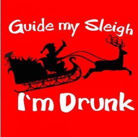 guide my sleigh im drunk Funny Christmas T Shirts for Extra Happy Holidays